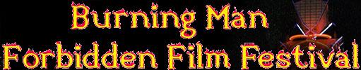 Burning Man Forbidden Film Festival
